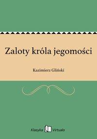 Zaloty króla jegomości - Kazimierz Gliński - ebook