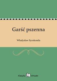 Garść pszenna - Władysław Syrokomla - ebook