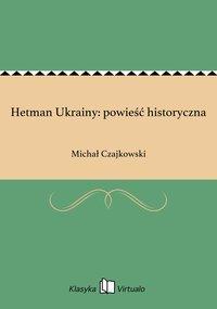 Hetman Ukrainy: powieść historyczna