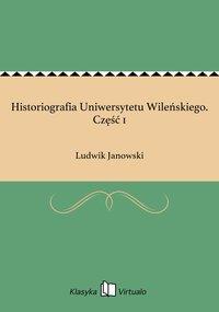 Historiografia Uniwersytetu Wileńskiego. Część 1