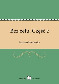 Bez celu. Część 2 - Marian Gawalewicz - ebook