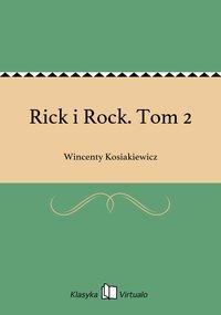 Rick i Rock. Tom 2 - Wincenty Kosiakiewicz - ebook