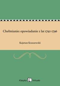 Chełmianie: opowiadanie z lat 1792-1796