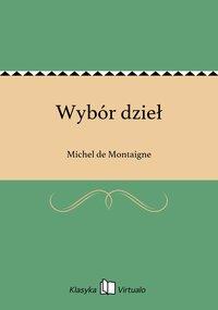 Wybór dzieł - Michel de Montaigne - ebook