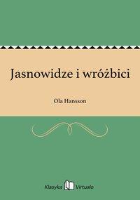 Jasnowidze i wróżbici - Ola Hansson - ebook