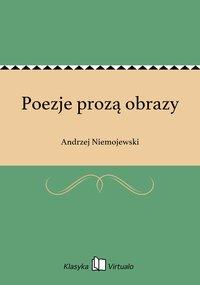 Poezje prozą obrazy - Andrzej Niemojewski - ebook