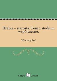 Hrabia – starosta: Tom 2 studium współczesne.