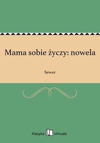 Mama sobie życzy: nowela