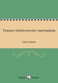 Tumany i kałuże nowele i opowiadania - Luis Coloma - ebook