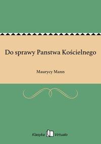 Do sprawy Panstwa Kościelnego - Maurycy Mann - ebook
