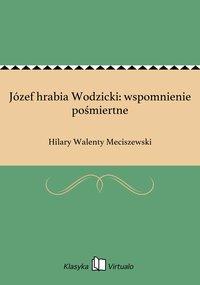 Józef hrabia Wodzicki: wspomnienie pośmiertne