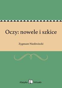 Oczy: nowele i szkice - Zygmunt Niedźwiecki - ebook