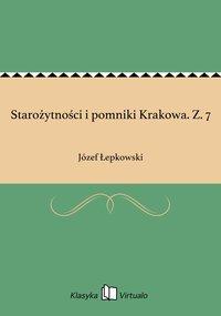 Starożytności i pomniki Krakowa. Z. 7 - Józef Łepkowski - ebook