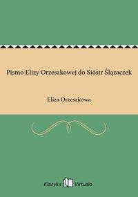 Pismo Elizy Orzeszkowej do Sióstr Ślązaczek