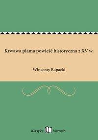 Krwawa plama powieść historyczna z XV w.