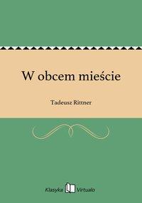 W obcem mieście - Tadeusz Rittner - ebook