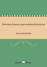 Niewiasty kresowe: opowiadania historyczne