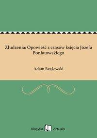 Złudzenia: Opowieść z czasów księcia Józefa Poniatowskiego