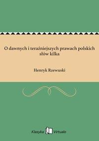 O dawnych i teraźniejszych prawach polskich słów kilka