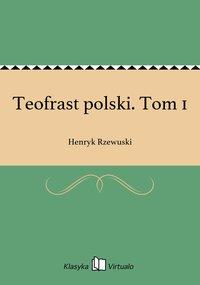 Teofrast polski. Tom 1