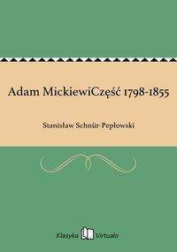 Adam MickiewiCzęść 1798-1855