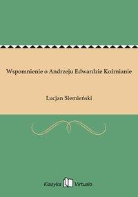 Wspomnienie o Andrzeju Edwardzie Koźmianie