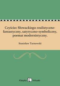 Czyściec Słowackiego: realistyczno-fantastyczny, satyryczno-symboliczny, poemat modernistyczny.