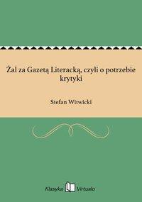 Żal za Gazetą Literacką, czyli o potrzebie krytyki