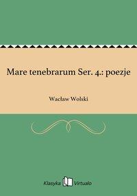 Mare tenebrarum Ser. 4.: poezje
