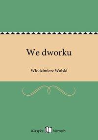 We dworku - Włodzimierz Wolski - ebook