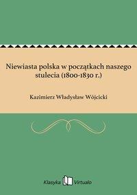 Niewiasta polska w początkach naszego stulecia (1800-1830 r.)