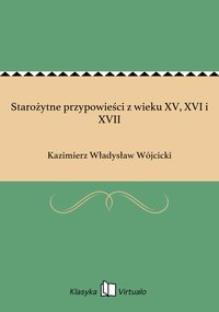Starożytne przypowieści z wieku XV, XVI i XVII