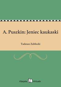 A. Puszkin: Jeniec kaukaski - Tadeusz Zabłocki - ebook