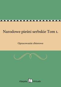 Narodowe pieśni serbskie Tom 1.