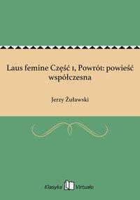 Laus femine Część 1, Powrót: powieść współczesna