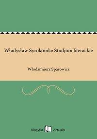 Władysław Syrokomla: Studjum literackie
