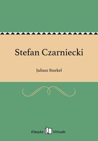 Stefan Czarniecki - Juliusz Starkel - ebook