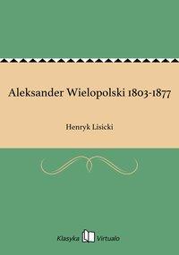Aleksander Wielopolski 1803-1877