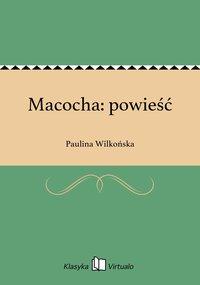Macocha: powieść - Paulina Wilkońska - ebook