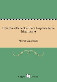 Gniazda szlacheckie. Tom 2: opowiadania historyczne