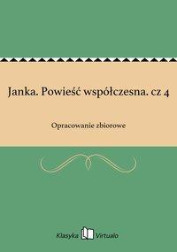 Janka. Powieść współczesna. cz 4