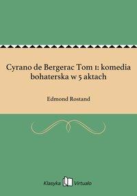 Cyrano de Bergerac Tom 1: komedia bohaterska w 5 aktach