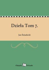 Dzieła Tom 7.