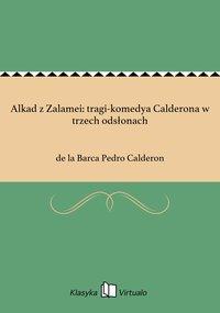 Alkad z Zalamei: tragi-komedya Calderona w trzech odsłonach
