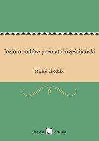 Jezioro cudów: poemat chrześcijański