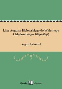 Listy Augusta Bielowskiego do Walentego Chłędowskiego: (1840-1841)