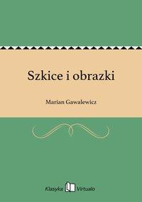 Szkice i obrazki - Marian Gawalewicz - ebook