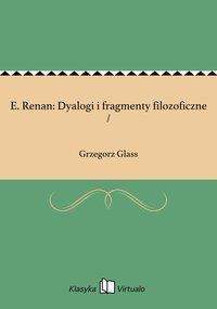 E. Renan: Dyalogi i fragmenty filozoficzne / - Grzegorz Glass - ebook