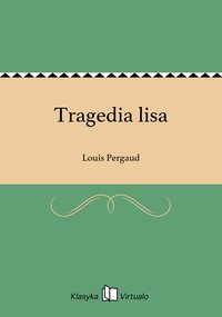 Tragedia lisa - Louis Pergaud - ebook
