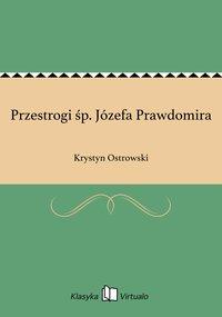 Przestrogi śp. Józefa Prawdomira